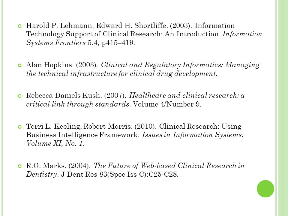 Harold P. Lehmann, Edward H. Shortliffe. (2003). Information Technology Support of Clinical Research: An Introduction. Information Systems Frontiers 5