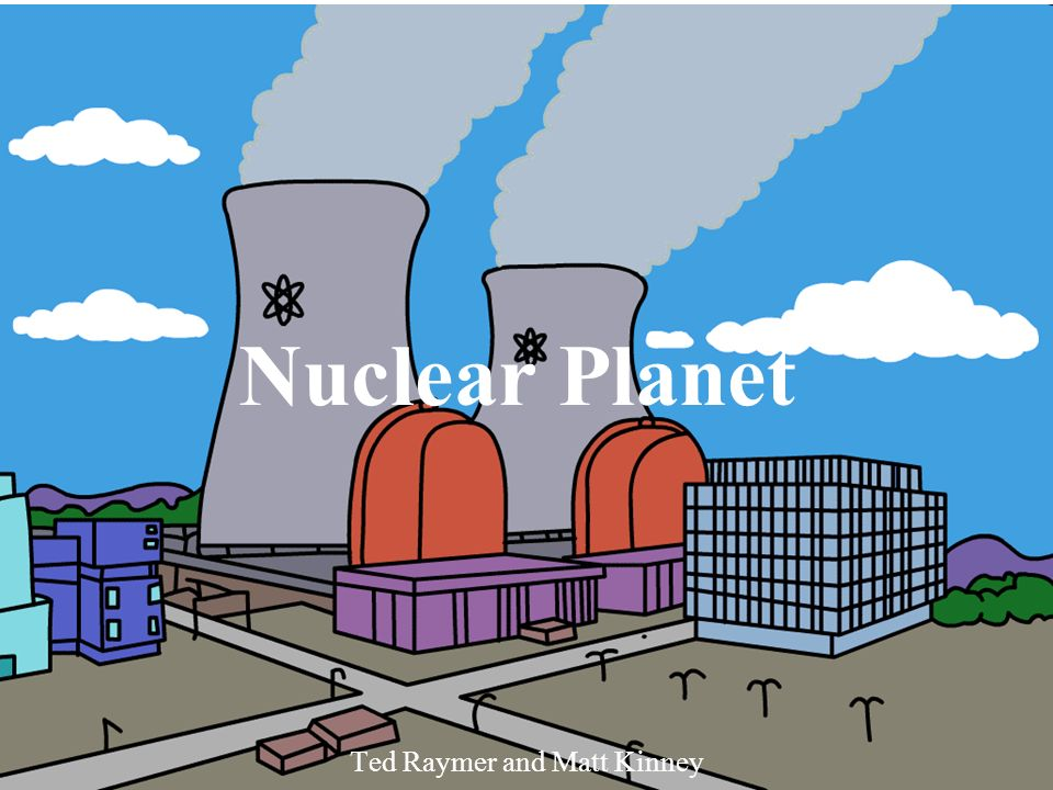 Nuclear Planet Ted Raymer and Matt Kinney