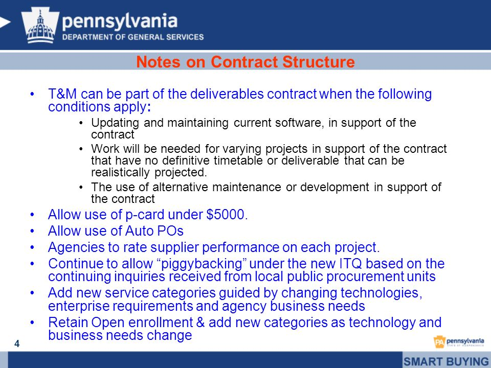 4 Notes on Contract Structure T&M can be part of the deliverables contract when the following conditions apply: Updating and maintaining current softw
