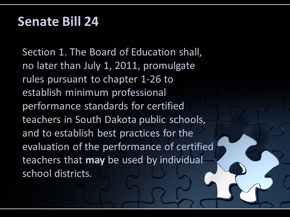 Senate Bill 24 Section 1. The Board of Education shall, no later than July 1, 2011, promulgate rules pursuant to chapter 1-26 to establish minimum pro