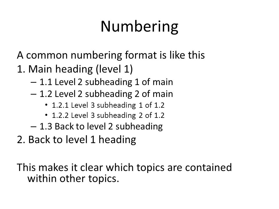 Numbering A common numbering format is like this 1.