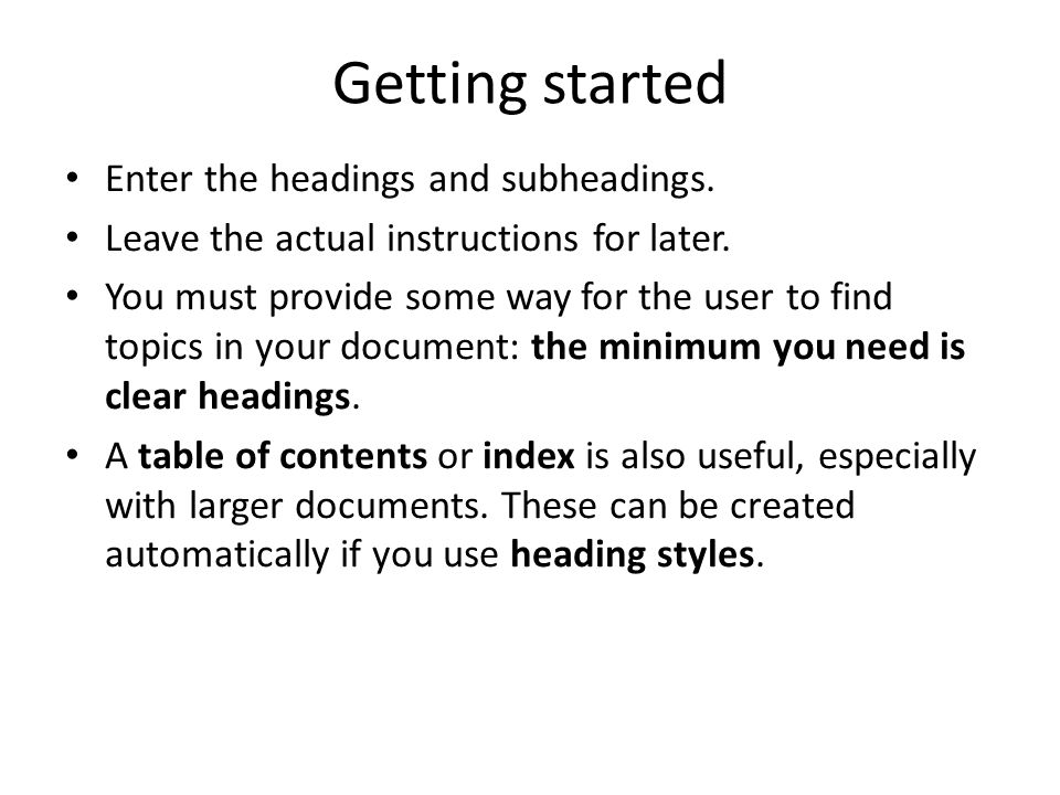 Getting started Enter the headings and subheadings.
