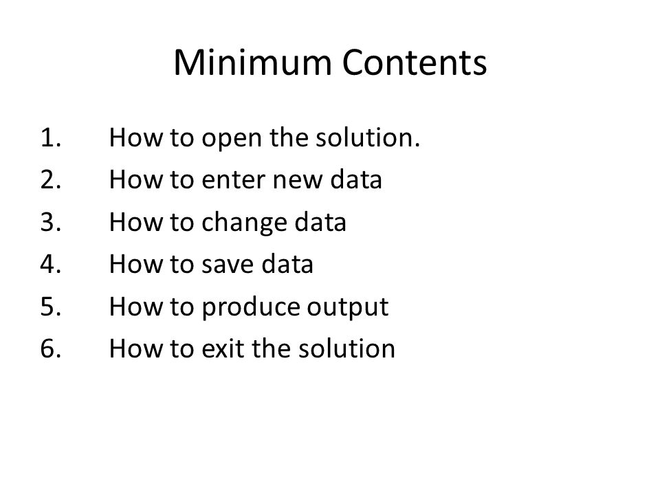 Minimum Contents 1. How to open the solution. 2.