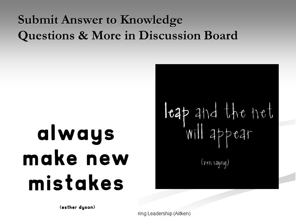 Unit 2: Measuring Leadership (Aitken) Submit Answer to Knowledge Questions & More in Discussion Board