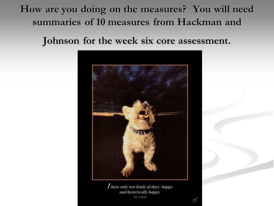 Unit 2: Measuring Leadership (Aitken) How are you doing on the measures.