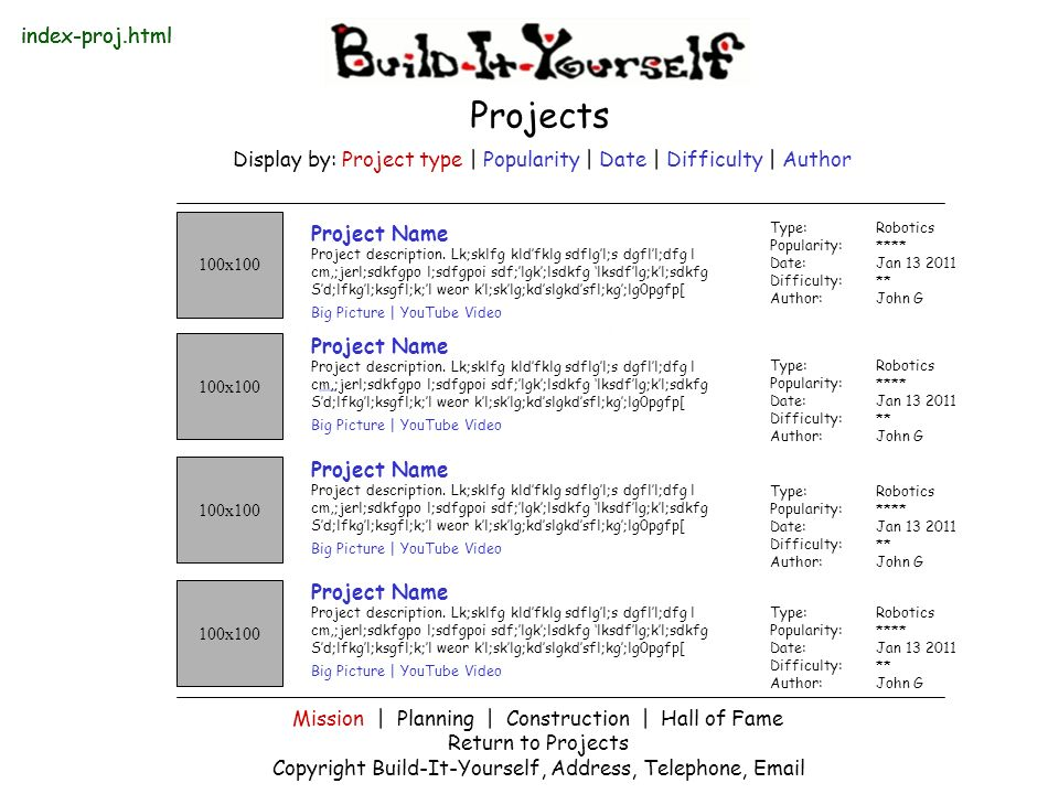 Projects Display by: Project type | Popularity | Date | Difficulty | Author 100x100 Project Name Project description.
