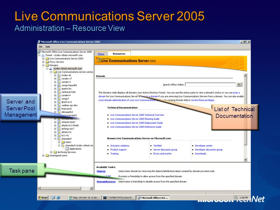 Server and Server Pool Management List of Technical Documentation Task pane Live Communications Server 2005 Administration – Resource View