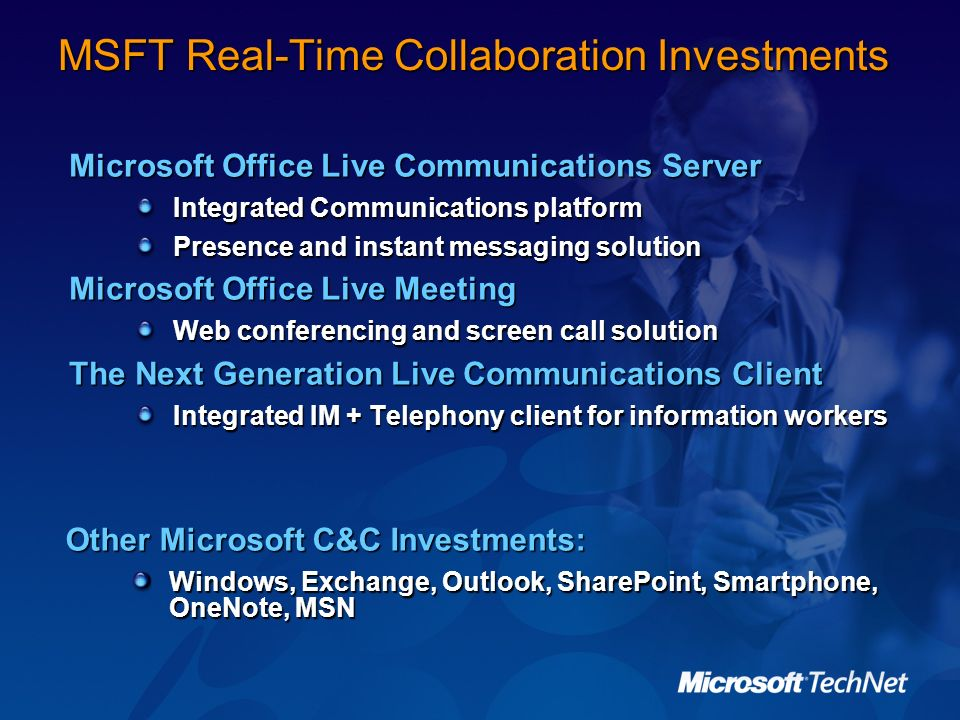 MSFT Real-Time Collaboration Investments Microsoft Office Live Communications Server Integrated Communications platform Presence and instant messaging