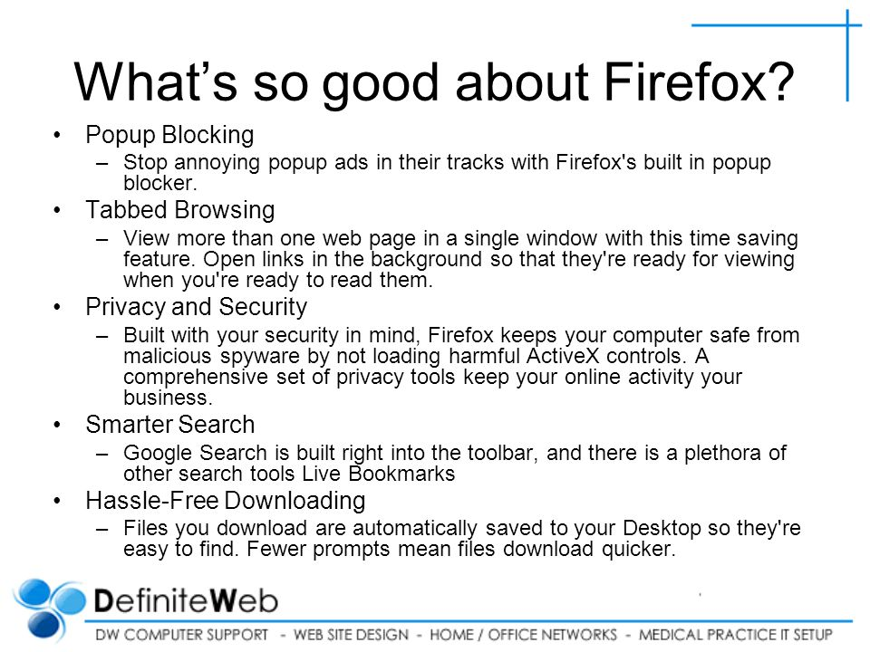 Whats so good about Firefox.
