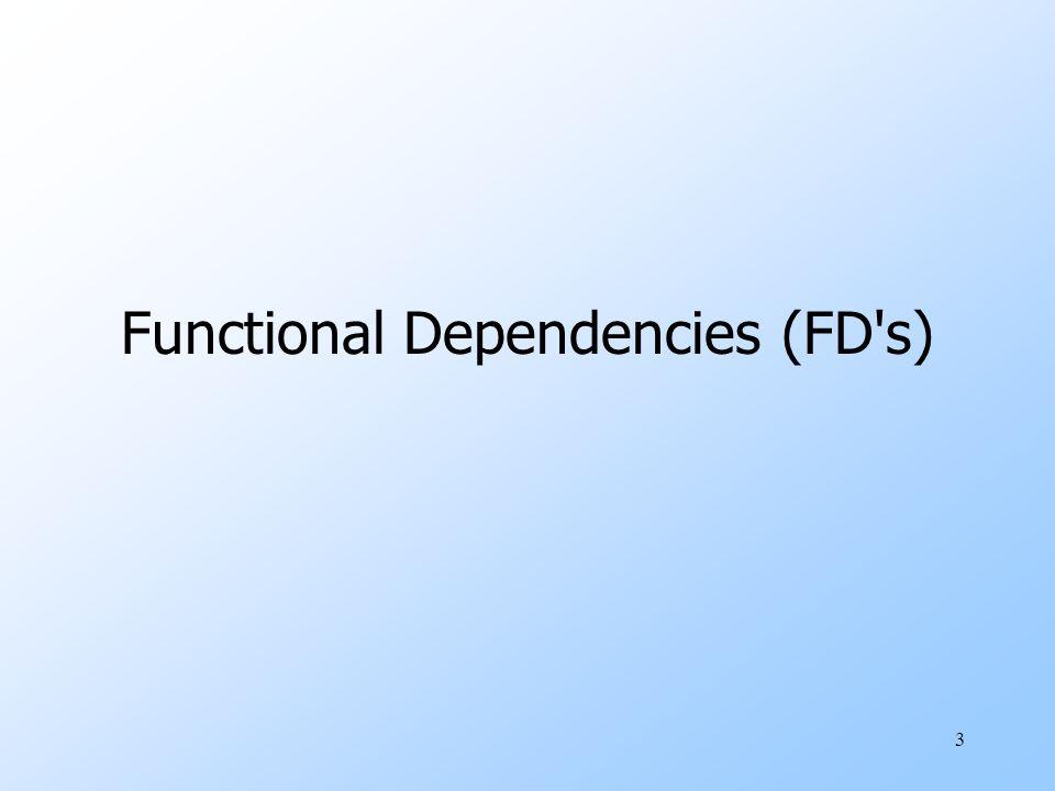 3 Functional Dependencies (FD s)
