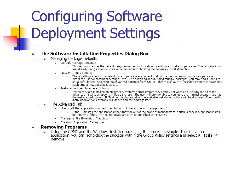 Configuring Software Deployment Settings The Software Installation Properties Dialog Box Managing Package Defaults Default Package Location This setti