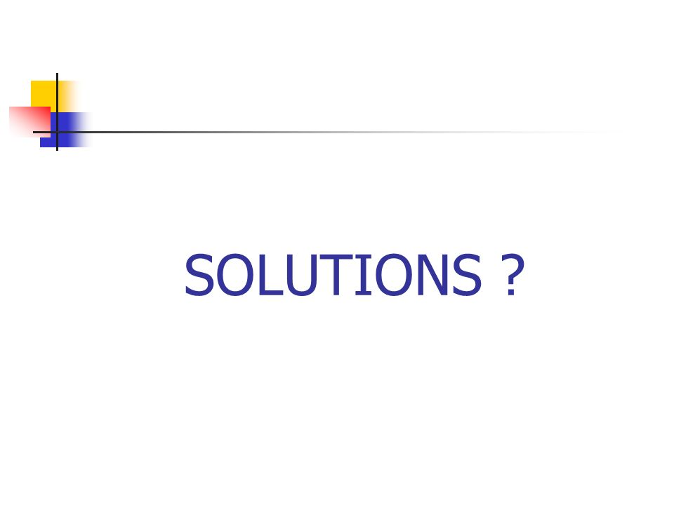 SOLUTIONS ?