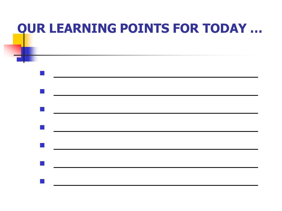 OUR LEARNING POINTS FOR TODAY … ______________________________