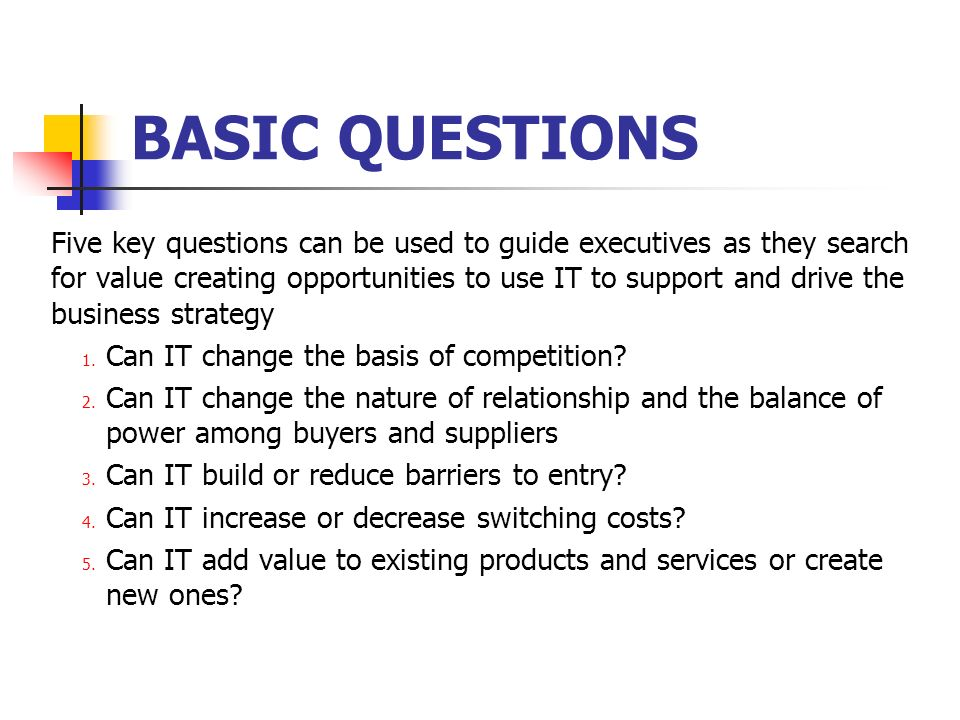 Impact of IT: questions 1 of 5.Can IT change the basis of competition.