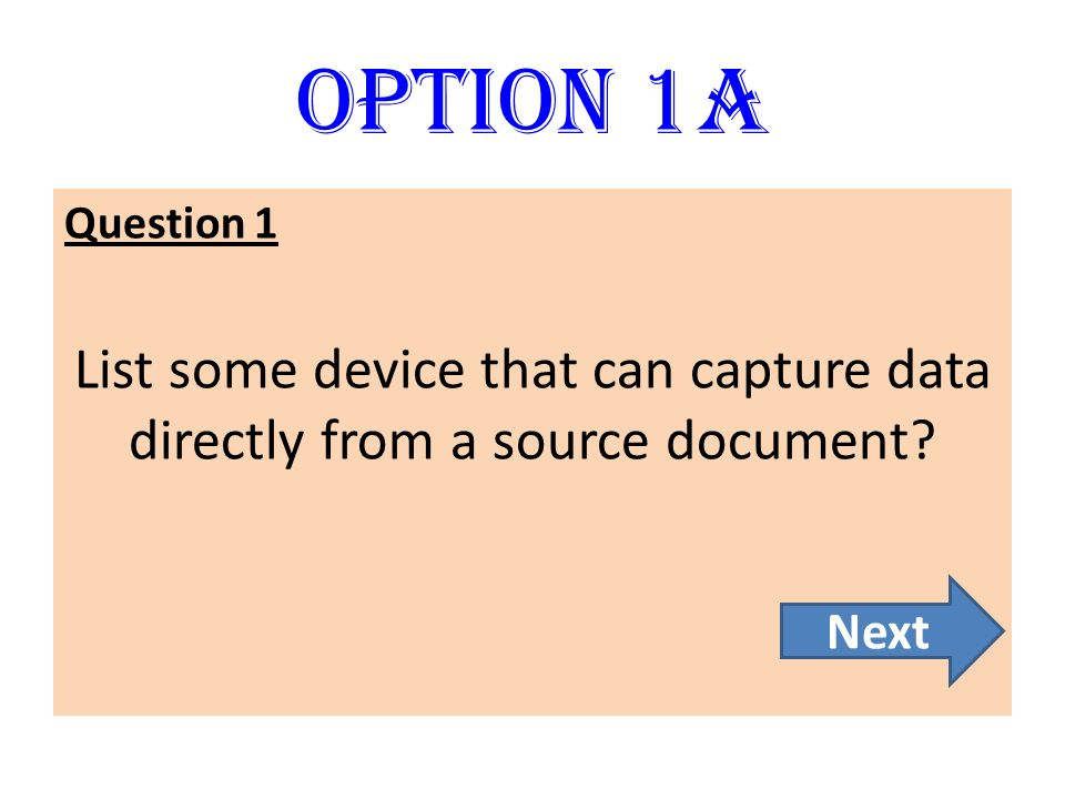 Option 1D Question 3 The Cathode Ray Tube is a type of _________. Back Main Screen