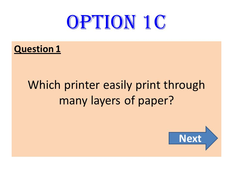 Option 1C Question 2 Give the TWO main categories of a computer. BackNext