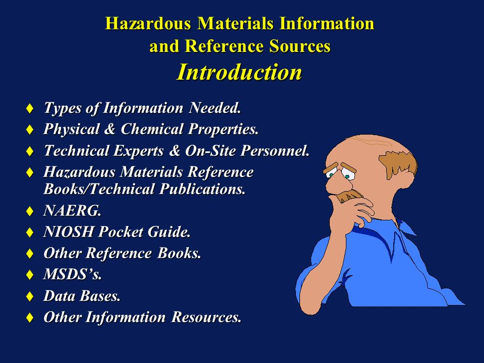 Hazardous Materials Information and Reference Sources Introduction Types of Information Needed.