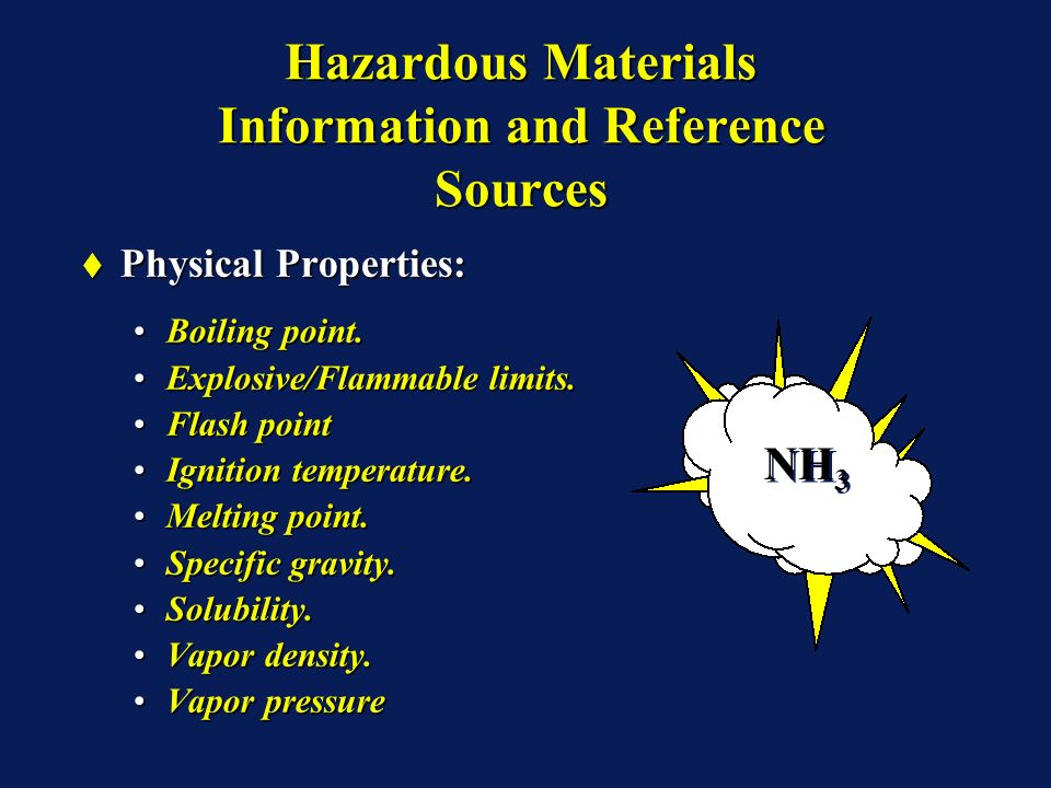 Hazardous Materials Information and Reference Sources Physical Properties: Physical Properties: Boiling point.Boiling point.