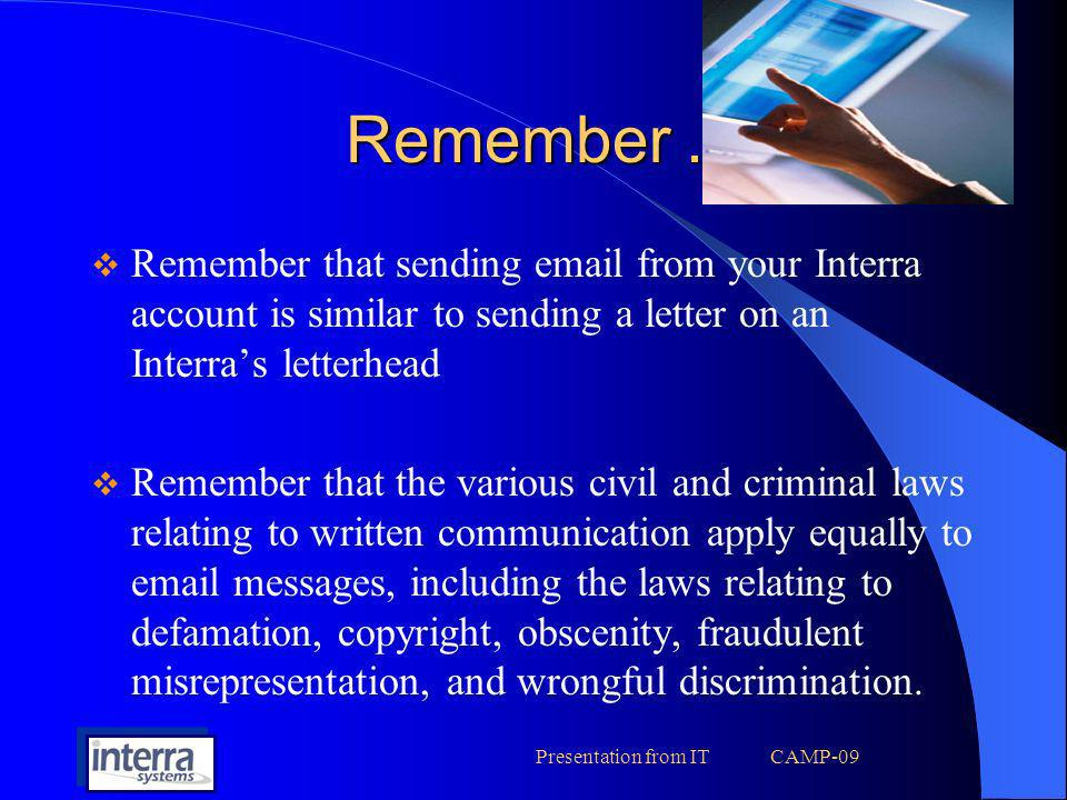 Presentation from IT CAMP-09 Remember.. Remember that sending email from your Interra account is similar to sending a letter on an Interras letterhead
