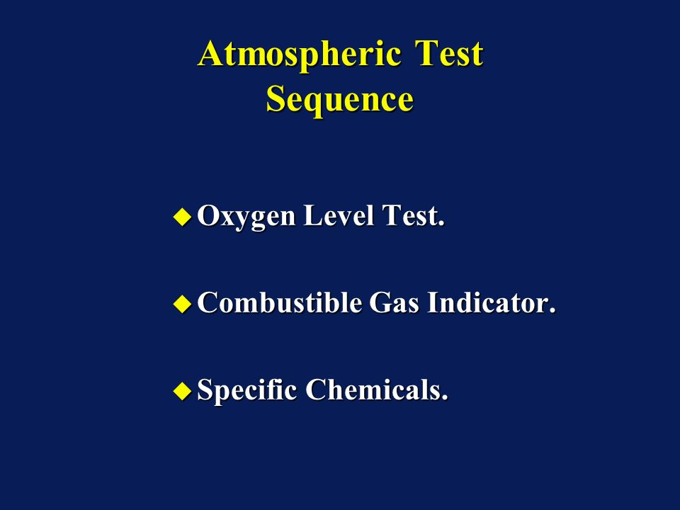 Atmospheric Test Sequence Oxygen Level Test. Oxygen Level Test.