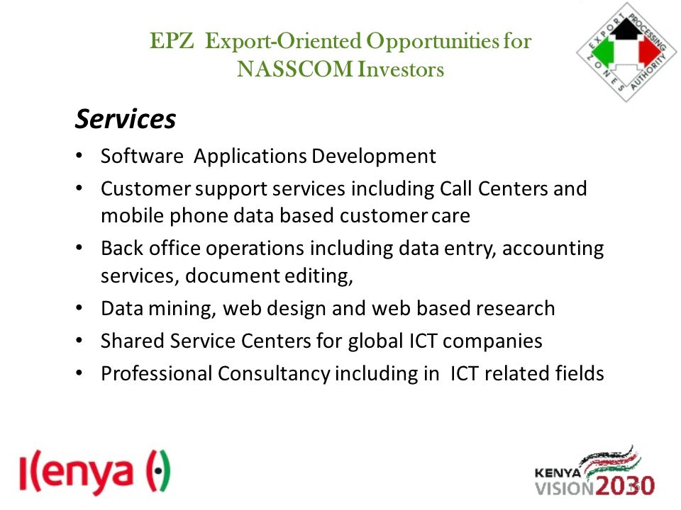 EPZ Export-Oriented Opportunities for NASSCOM Investors Services Software Applications Development Customer support services including Call Centers an