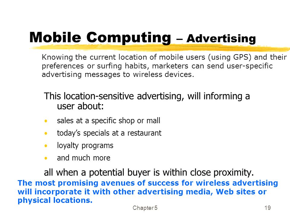 Chapter 519 Mobile Computing – Advertising This location-sensitive advertising, will informing a user about: sales at a specific shop or mall todays s