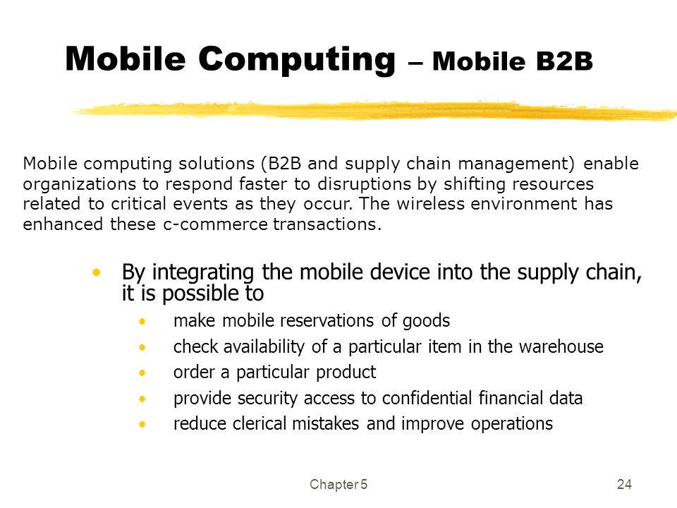 Chapter 524 Mobile Computing – Mobile B2B By integrating the mobile device into the supply chain, it is possible to make mobile reservations of goods