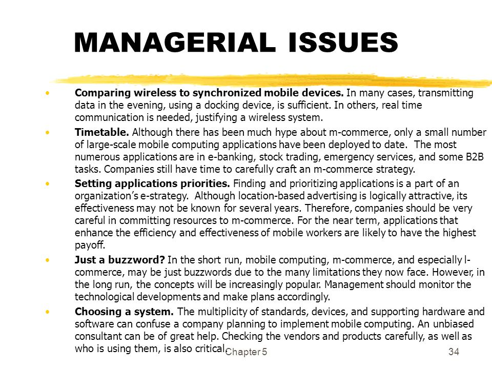 Chapter 534 MANAGERIAL ISSUES Comparing wireless to synchronized mobile devices. In many cases, transmitting data in the evening, using a docking devi