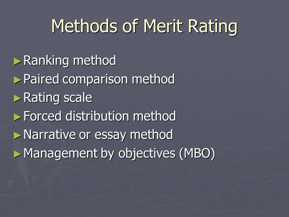 Methods of Merit Rating Ranking method Ranking method Paired comparison method Paired comparison method Rating scale Rating scale Forced distribution