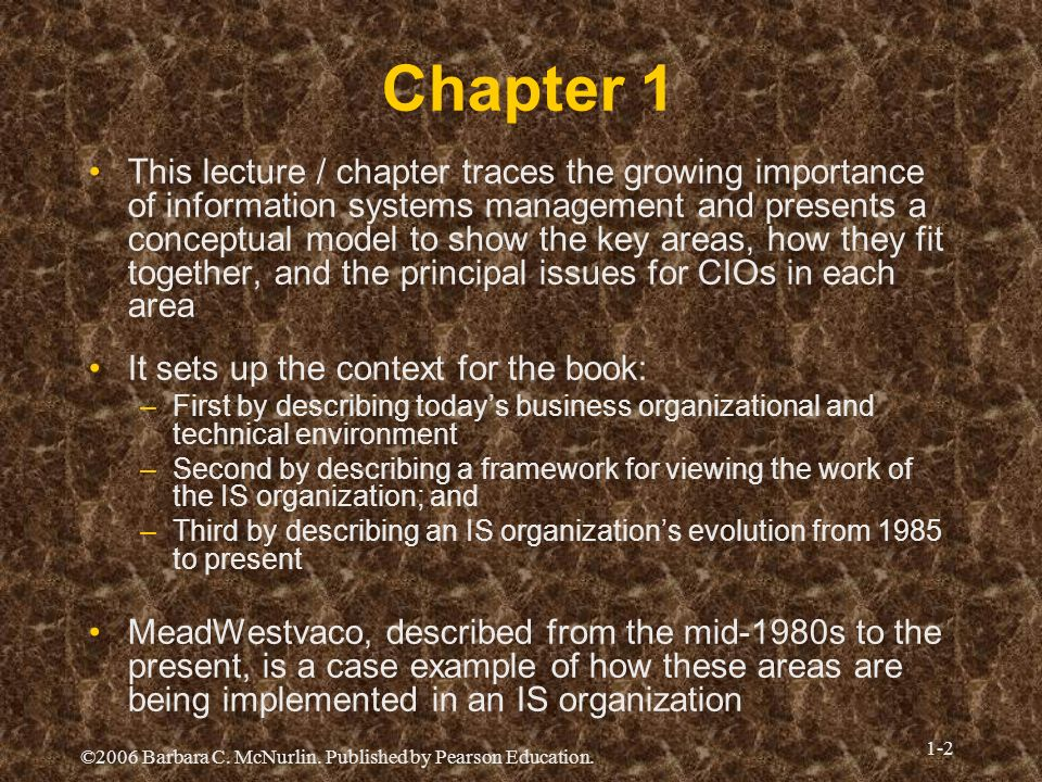 ©2006 Barbara C. McNurlin. Published by Pearson Education. 1-2 Chapter 1 This lecture / chapter traces the growing importance of information systems m