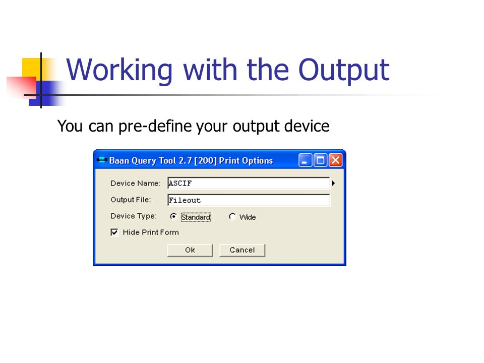 Working with the Output You can pre-define your output device