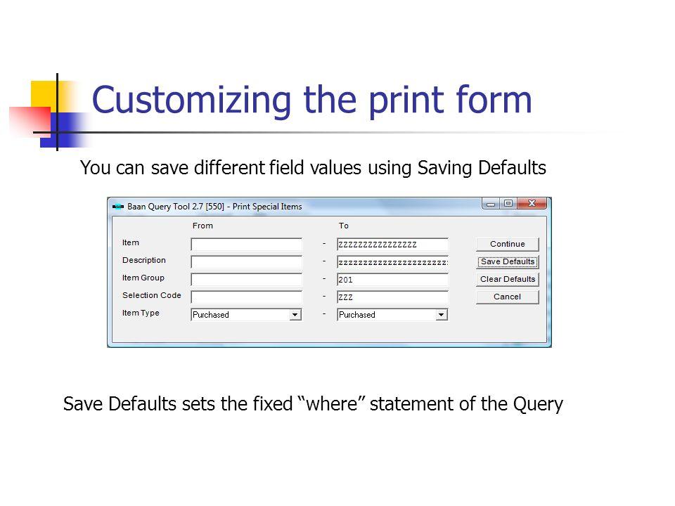 Customizing the print form Customize field