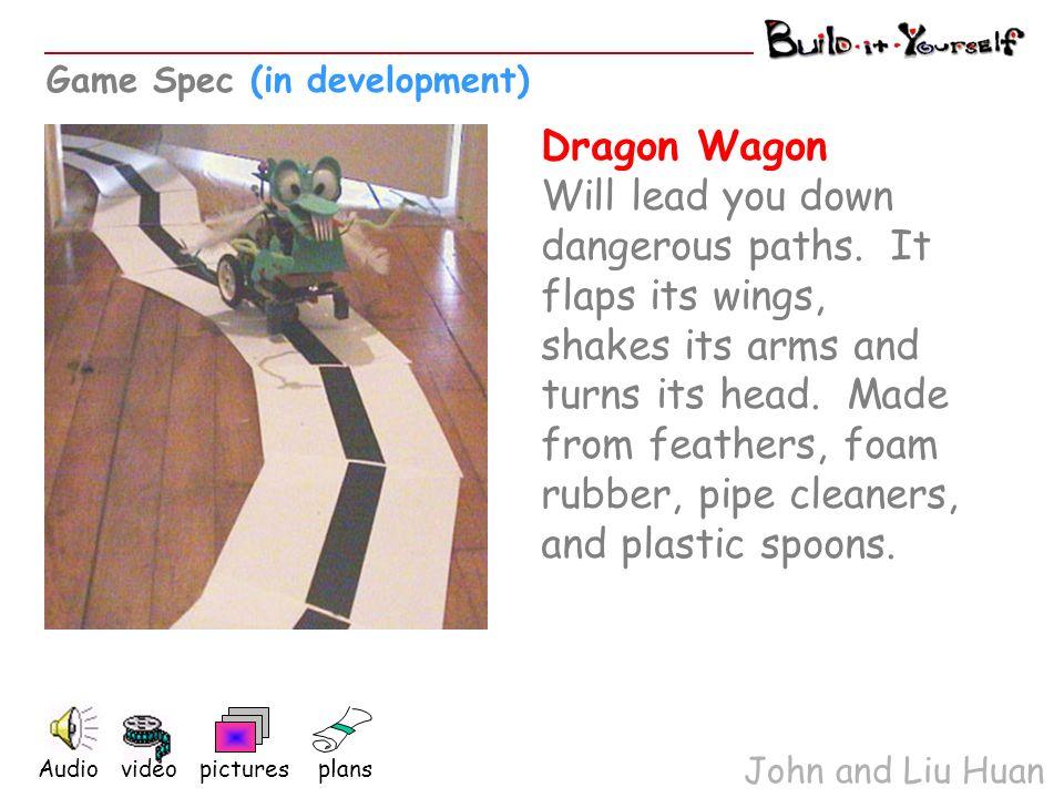 Dragon Wagon Will lead you down dangerous paths.
