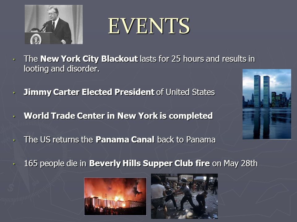 EVENTS The New York City Blackout lasts for 25 hours and results in looting and disorder.