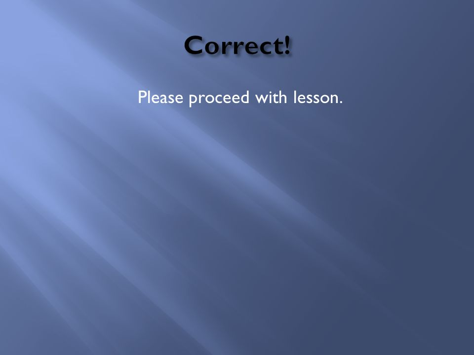 Please proceed with lesson.