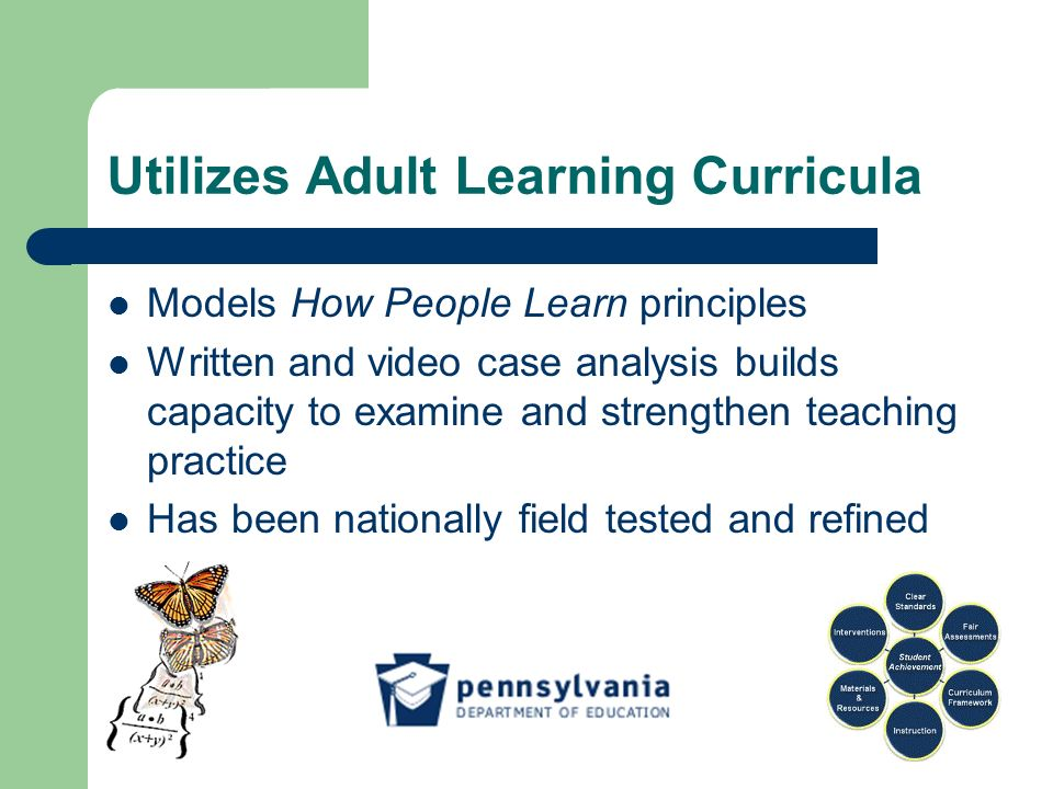 Utilizes Adult Learning Curricula Models How People Learn principles Written and video case analysis builds capacity to examine and strengthen teachin