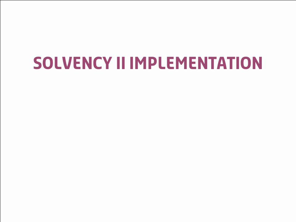 © LloydsSolvency II May 200911 Solvency II implementation