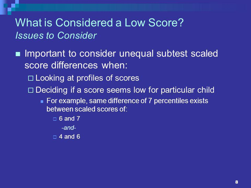9 What is Considered a Low Score.