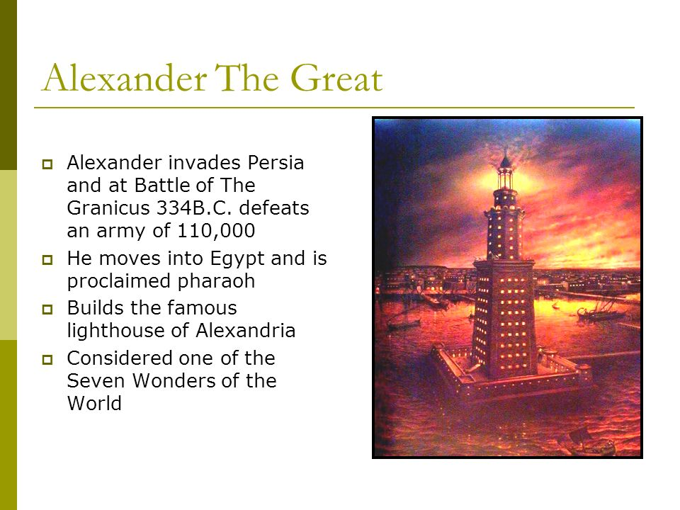 Alexander The Great Alexander invades Persia and at Battle of The Granicus 334B.C.