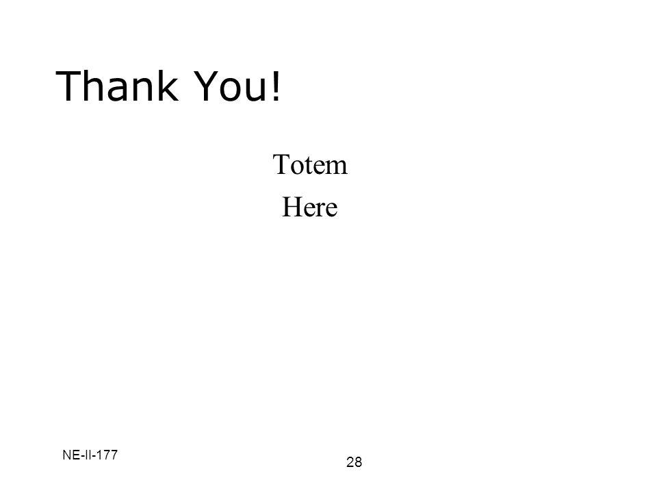 NE-II-177 Thank You! 28 Totem Here