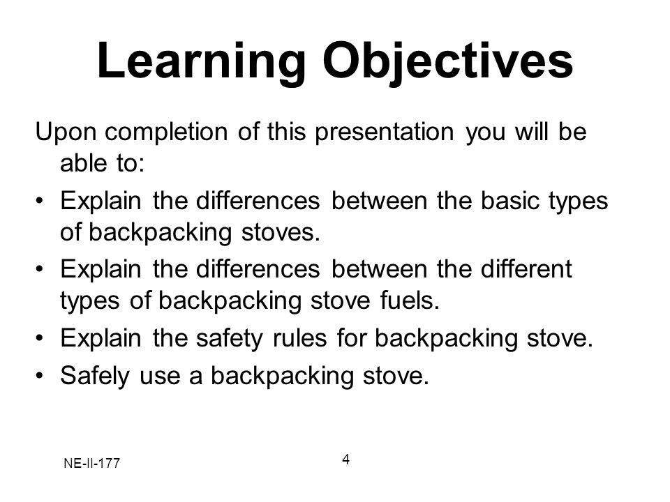 NE-II-177 Learning Objectives Upon completion of this presentation you will be able to: Explain the differences between the basic types of backpacking