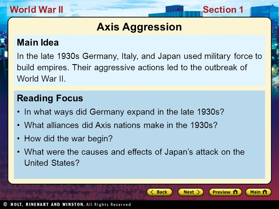 World War IISection 1 Reading Focus In what ways did Germany expand in the late 1930s? What alliances did Axis nations make in the 1930s? How did the
