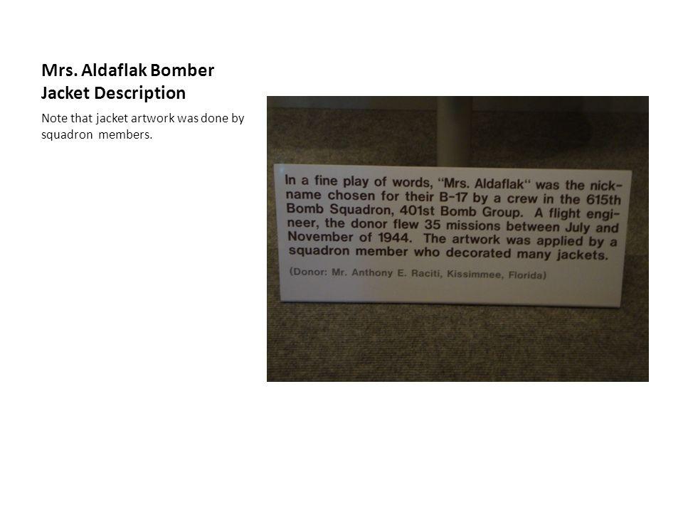 Mrs. Aldaflak Bomber Jacket Description Note that jacket artwork was done by squadron members.