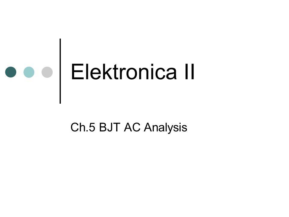 Elektronica II Ch.5 BJT AC Analysis