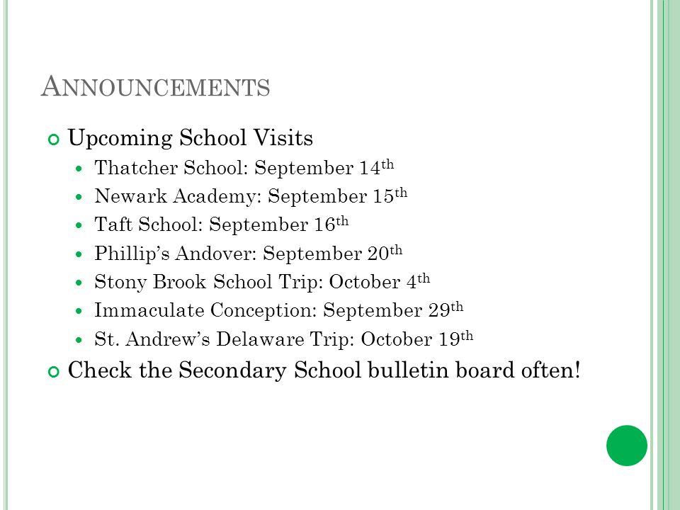 Upcoming School Visits Thatcher School: September 14 th Newark Academy: September 15 th Taft School: September 16 th Phillips Andover: September 20 th