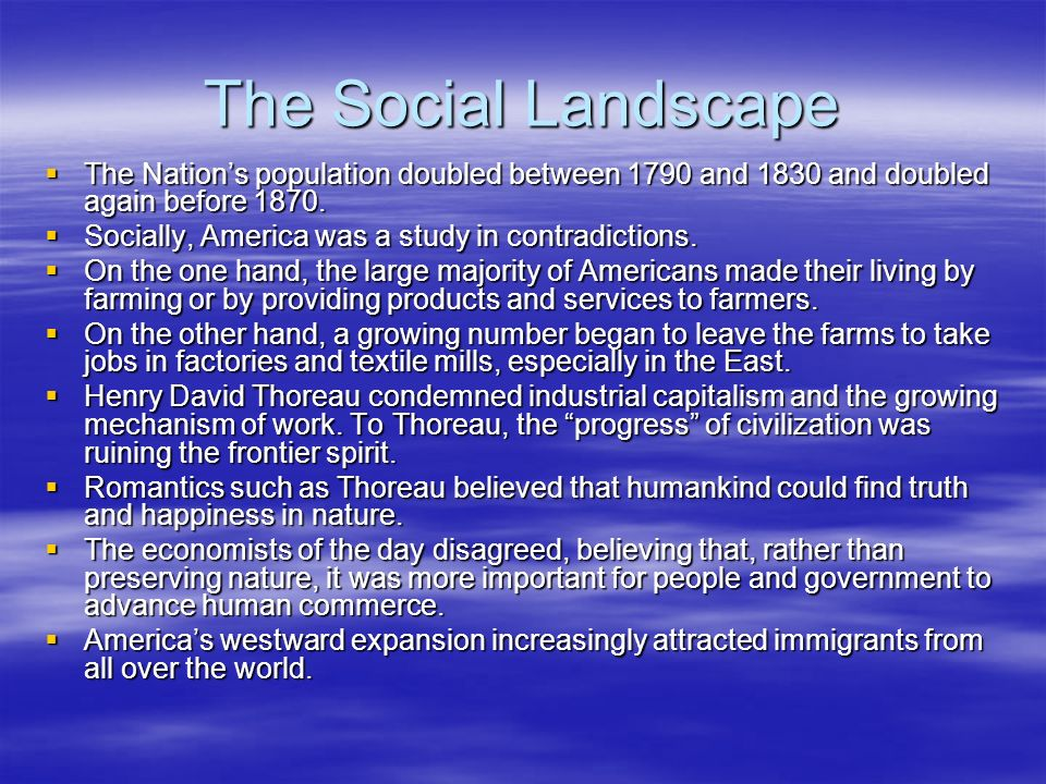 The Social Landscape The Nations population doubled between 1790 and 1830 and doubled again before 1870. The Nations population doubled between 1790 a