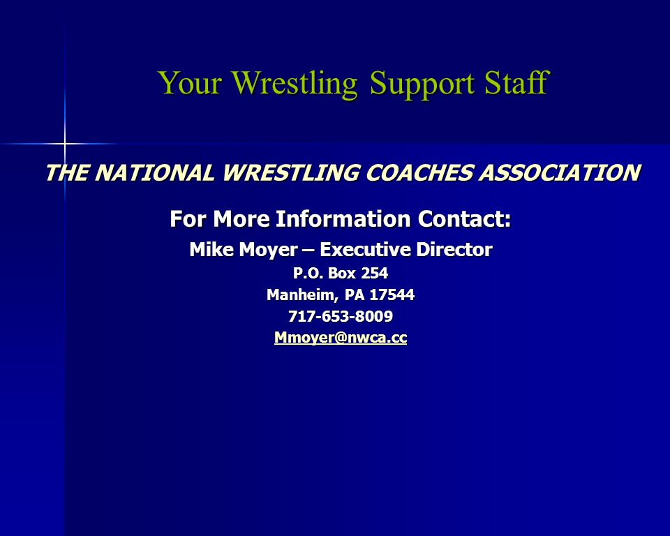 THE NATIONAL WRESTLING COACHES ASSOCIATION For More Information Contact: Mike Moyer – Executive Director P.O.