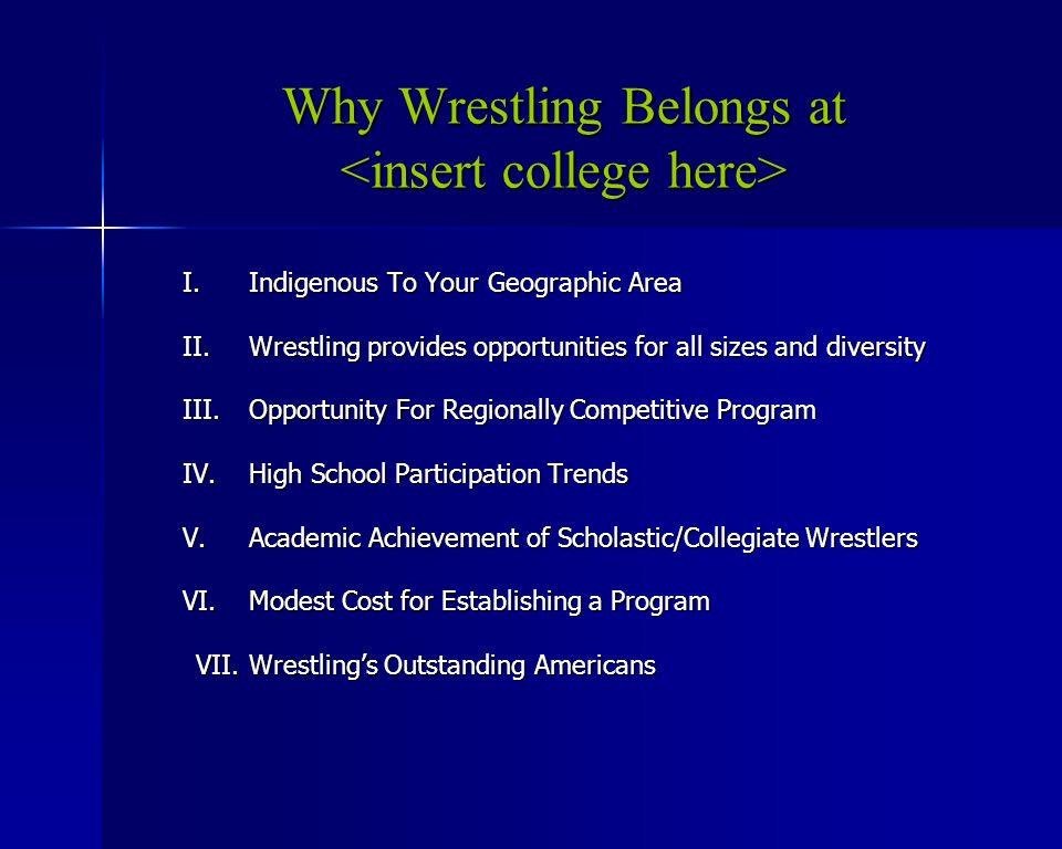 Why Wrestling Belongs at Why Wrestling Belongs at I.