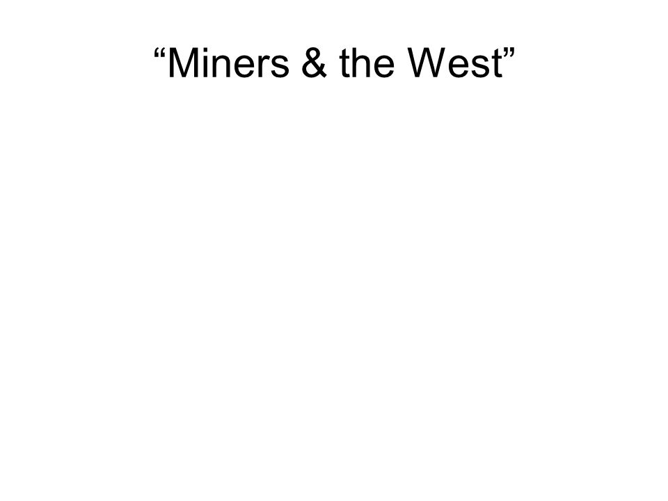 Miners & the West