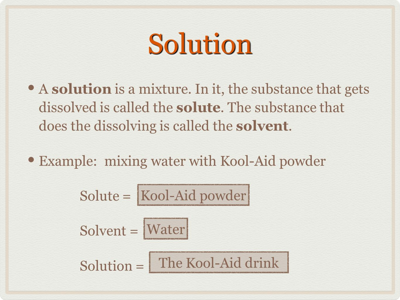 SolutionSolution A solution is a mixture.